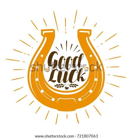 Horseshoe talisman. Luck, success symbol. Good luck, lettering vector illustration