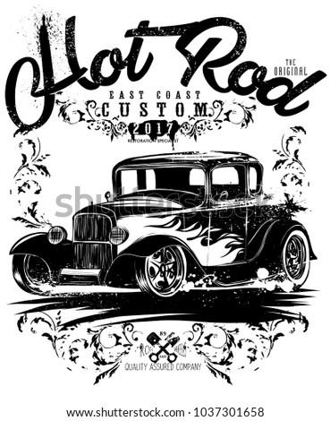 Hot rod classics,hotrod originals,loud and fast racing equipment,hot rods car,old school car,vintage car,vector graphics for t-shirt