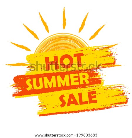 hot summer sale banner - text in yellow and orange drawn label with sun symbol, business seasonal shopping concept, vector