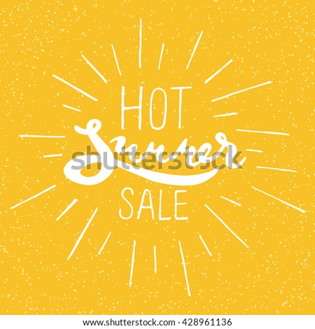 Hot summer sale - handwritten lettering, calligraphic phrase on orange background; vector illustration; hipster style poster or label for shop and market;