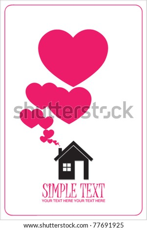 House and hearts instead of smoke rising from the chimney Abstract vector illustration. Place for your text,