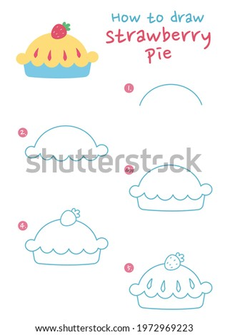 How to draw a strawberry pie vector illustration. Draw a strawberry pie step by step. Strawberry pie drawing guide. Cute and easy drawing guidebook.