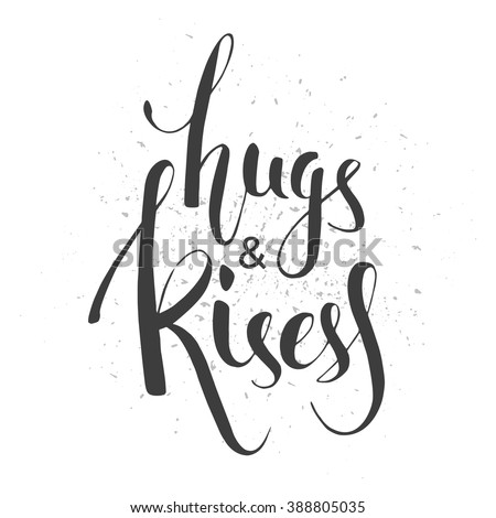 hugs and kisess hand lettering