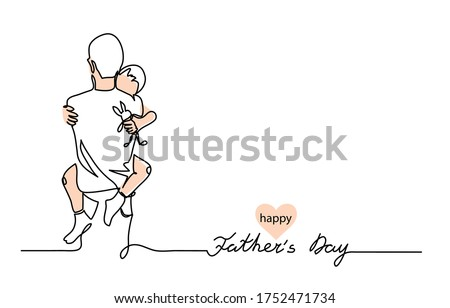Hugs of a father with a child. One continuous line drawing banner, background, poster with family embrace. Happy Father Day simple vector illustration of child and father.