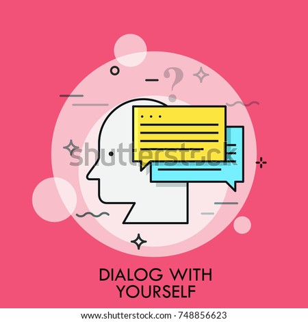 Human head profile and speech bubbles. Concept of dialog with yourself, inner or internal discourse, thinking things out. Creative vector illustration for banner, poster, website, advertisement.
