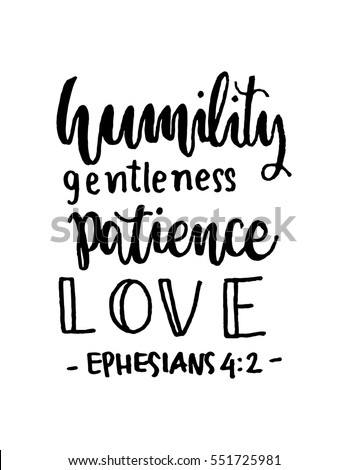 humility  gentleness  patience
