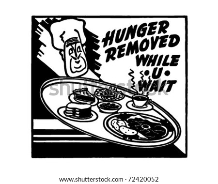 Hunger Removed - While U Wait - Retro Ad Art Banner