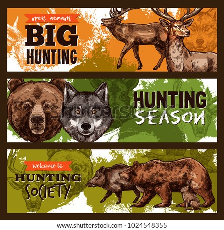 Hunting club or wild animals open season sketch banners design template. Vector hunt prey of elk or deer and grizzly bear or wolf and aper hog for hunting season or hunter trophy