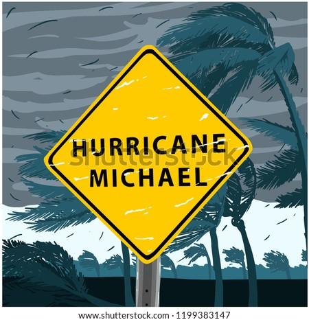 Hurricane Michael Sign, disaster tornado warning