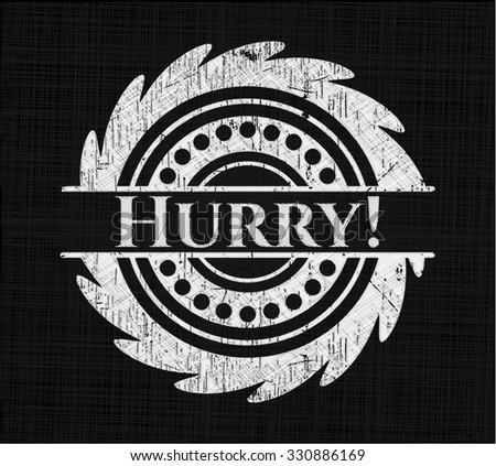 Hurry! chalkboard emblem written on a blackboard
