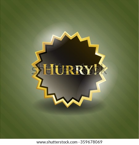 Hurry! gold badge