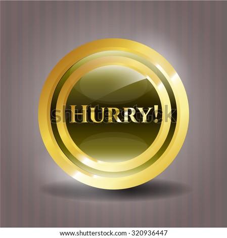 Hurry! gold shiny badge