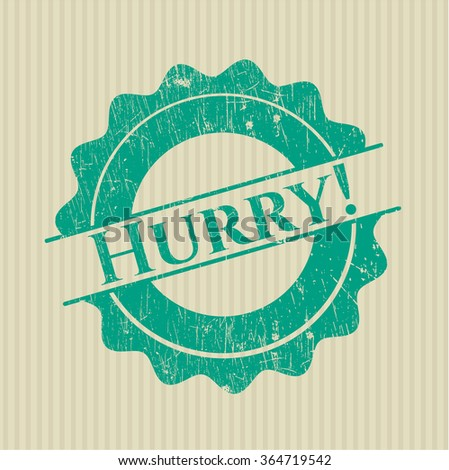 Hurry! rubber stamp