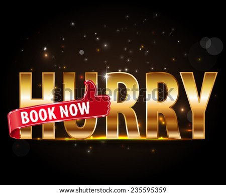 hurry up book now, golden text with red thumbs up sign - vector eps10 #235595359