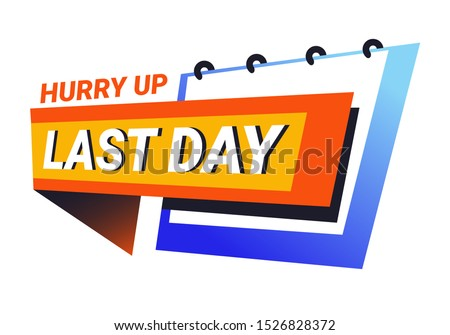 Hurry up, last day offer promo with wall or table calendar icon. Limited time sale deal, special discount marketing banner and clearance sticker. Isolated vector illustration on white background.
