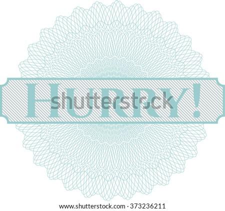 Hurry! written inside rosette