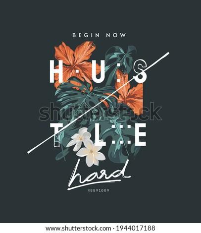 hustle hard slogan on tropical