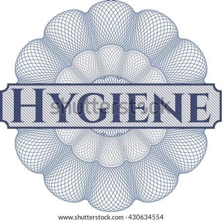 Hygiene written inside a money style rosette