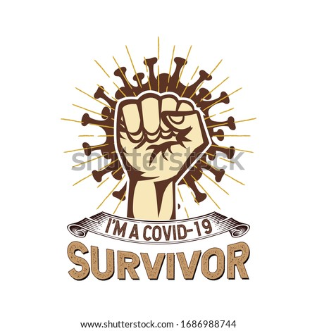 I am a Corona COVID 19  Survivor vector t-shirt design template.Stay protected from 2019 Pestilence Novel Corona Virus T-shirt.Good for COVID-19 poster and label as well. Fighting corona virus.