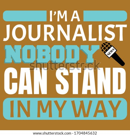 i am a journalist nobody can