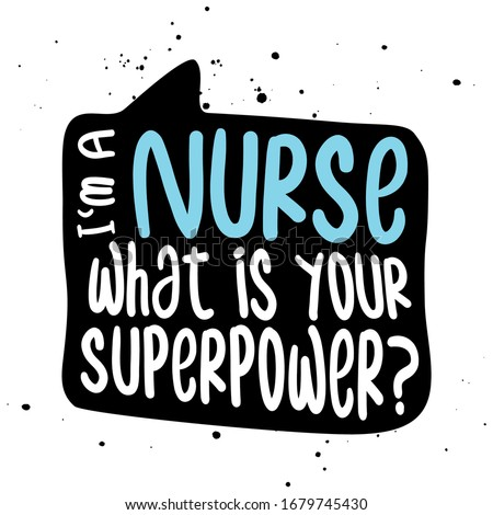 I am a nurse, what is your superpower? - STOP coronavirus (2019-ncov) Nurse t-shirt. Nursing, doctor, practitioner, nurse practitioner t shirt design template, speech bubble design.
