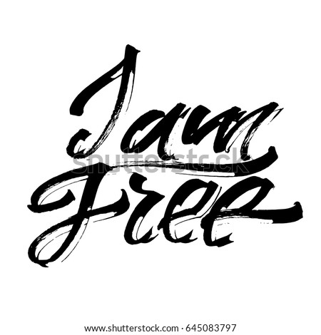 i am free modern calligraphy hand lettering for silk screen