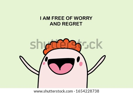 I am free of worry and regret hand drawn vector illustration in cartoon comic style affirmation motivation man happy print poster card