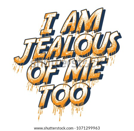 i am jealous of me too t shirt