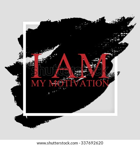 i am my motivation