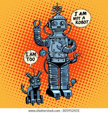 i am not a robot  said robot
