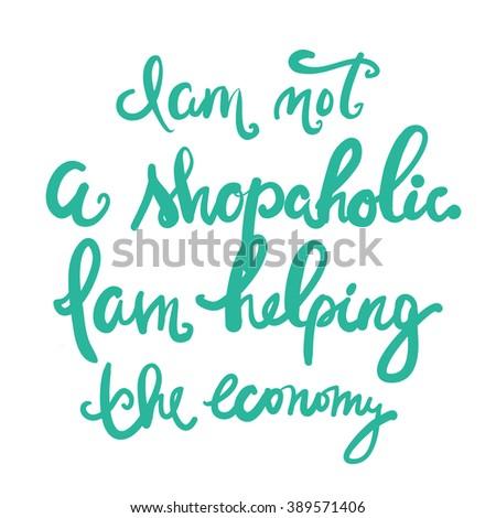 i am not a shopaholic  i am