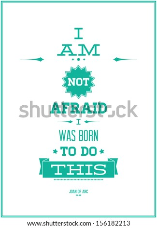 i am not afraid i was born to