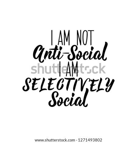 i am not anti social i am