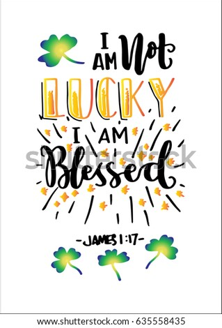 i am not lucky i am blessed on