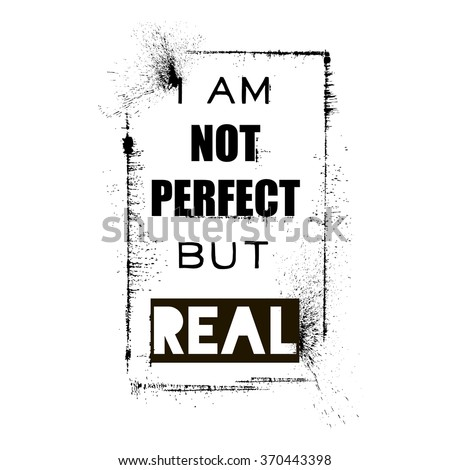 i am not perfect but real