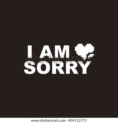I Am Sorry. Stock Vector 404512771 : Shutterstock