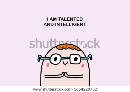 I am talented and intellegent affirmation motivation hand drawn vector illustration in cartoon comic style nerd glasses