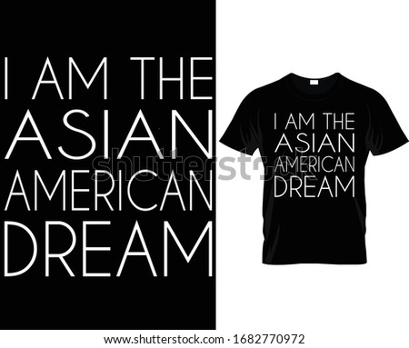 i am the asian american dream t