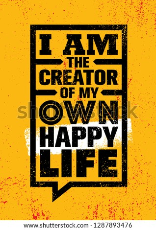 i am the creator of my own