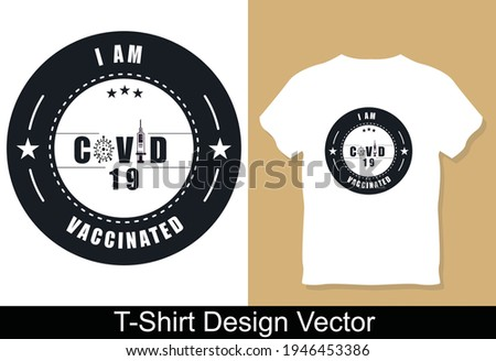 I am Vaccinated T-Shirt Design Vector Gift Ideas Popular Best Selling Birthday Shirts Cute Gifts Tee Shirt For Men And Women