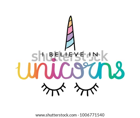 I believe in unicorns text and unicorn horn drawing / Textile graphic t shirt print / Vector illustration design
