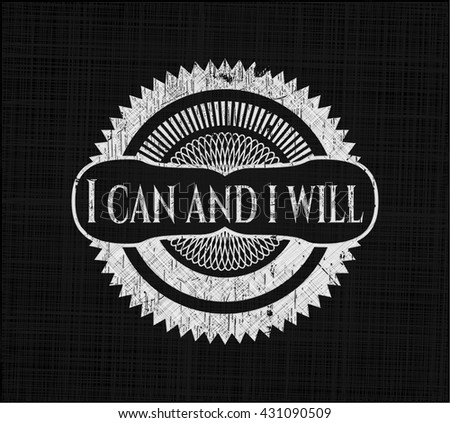 I can and i will chalkboard emblem on black board
