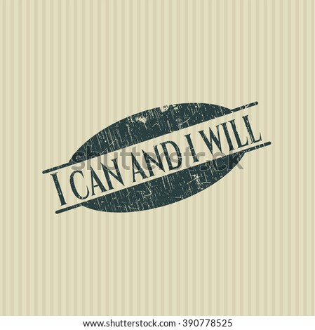I can and i will grunge style stamp