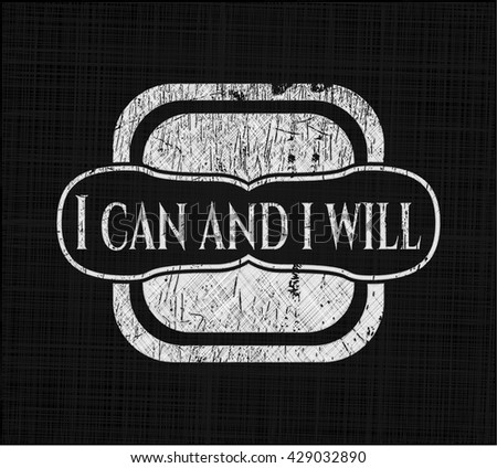 I can and i will with chalkboard texture
