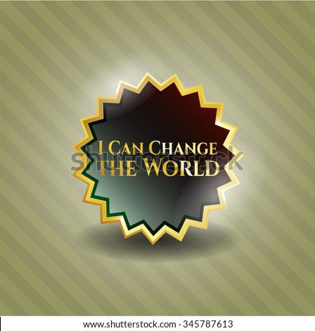 I Can Change the World shiny badge
