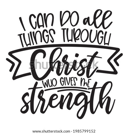 i can do all things through christ who gives me strength background inspirational positive quotes, motivational, typography, lettering design Сток-фото ©