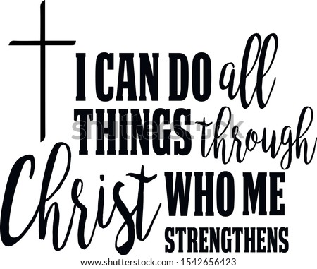 I can do all things through Christ who me strengthens silhouette, clipart, Jesus, Christian Foto d'archivio ©