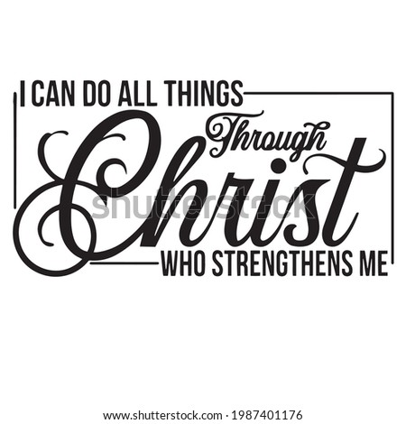 i can do all things through christ who strength me background inspirational positive quotes, motivational, typography, lettering design Сток-фото ©