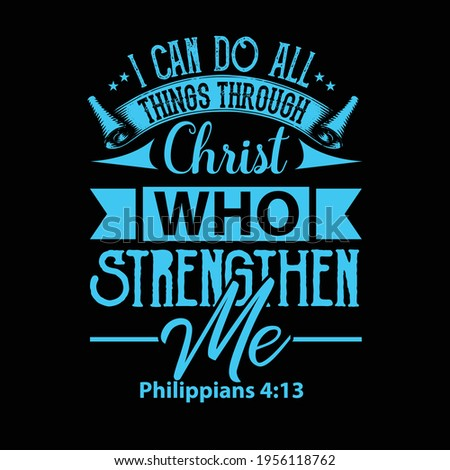 I can do all things through Christ  who strengthen me t shirt design  Foto d'archivio ©