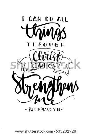 I Can Do All Things Through Christ Who Strengthens Me on white Background. Bible Quote. Modern Calligraphy. Handwritten Inspirational motivational quote. Сток-фото ©